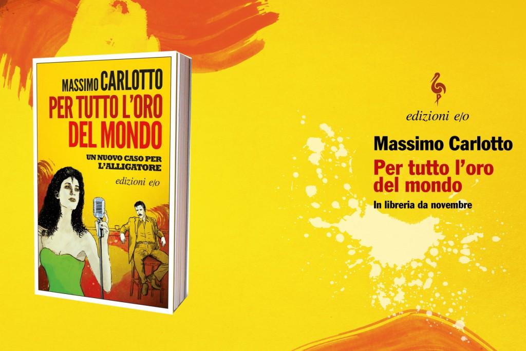 """Massimo Carlotto """"Per tutto l'oro del mondo"""" e/o edizioni"""